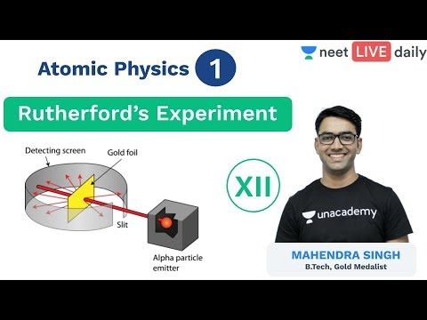 Atomic Physics - L 1 | Rutherford's Experiment | Unacademy NEET | NEET Physics | Mahendra Sir