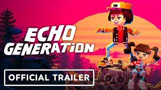 Echo Generation - Official Launch Trailer
