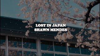lost in japan--shawn mendes [lyrics]