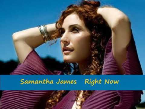 Samantha James - Right Now
