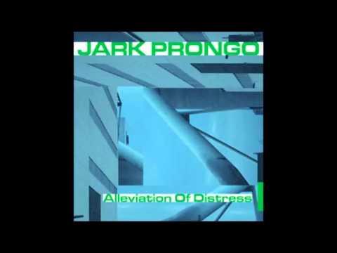 Jark Prongo - Alleviation Of Distress (Venomous Mix)