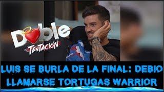 LUIS SE BURLA DE LA FINAL DE DT DIJO QUE SE DEBIO LLAMAR TORTUGAS WARRIOR