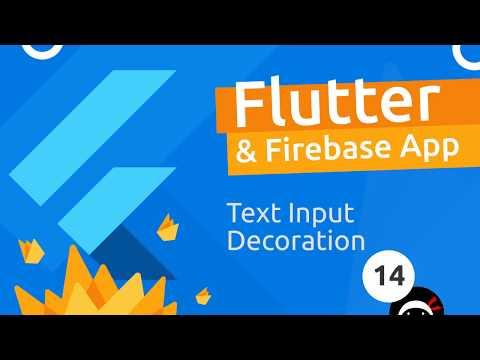Flutter & Firebase App Tutorial #14 - Text Input Decoration