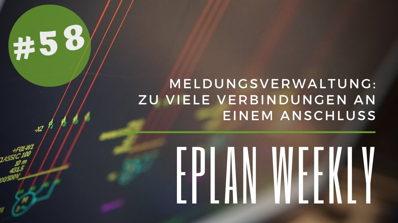 Eplan Weekly [20] Meldungsverwaltung Zu viele Verbindungen an einem  Anschluss