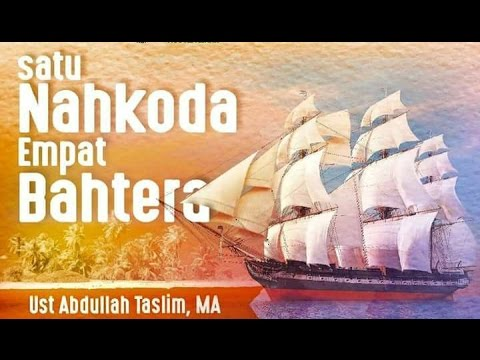 1 Nahkoda 4 Bahtera - Ust. Abdullah Taslim, MA : Majelis Ilmu D'lisya