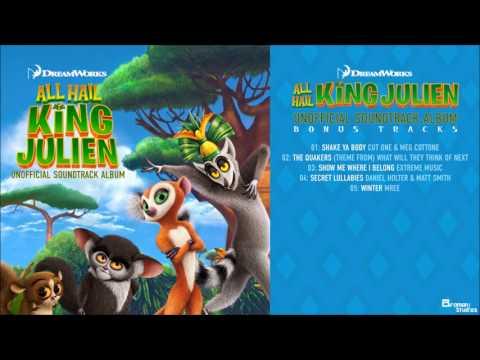 All Hail King Julien Unoffical Soundtrack [BONUS TRACK] - Shake Ya Body