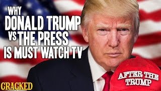 Why Donald Trump Vs The Press Is Must Watch TV – After The Trump #5