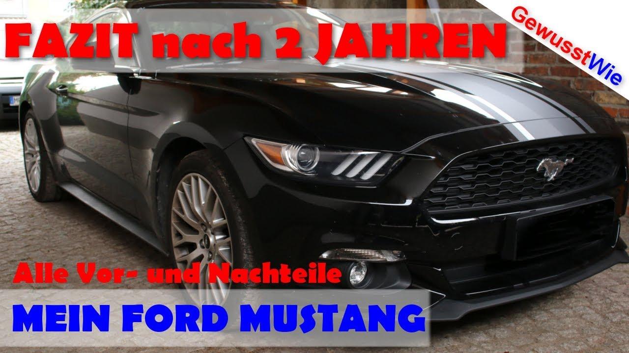 Ford mustang fazit nach 2 jahren alle vor und nachteile