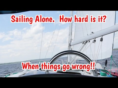 EP6. Sailing Alone.  How hard is it?  What do you do when things go wrong?