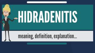 What is HIDRADENITIS? What does HIDRADENITIS mean? HIDRADENITIS meaning, definition & explanation