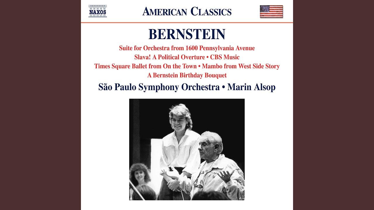 A Bernstein Birthday Bouquet: To Lenny! To Lenny!