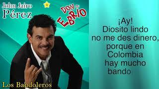 JOHN JAIRO PEREZ - LOS BANDOLEROS