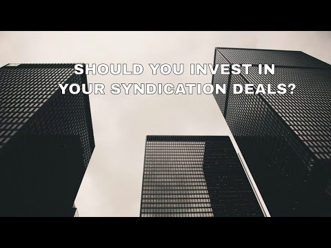 Do You Invest In Your Apartment Syndication Deals? | Apartment Syndication Tips