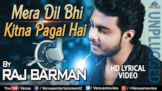 raj-barman-mera-dil-bhi-kitna-pagal-hai-unplugged-saajan-90s-bollywood-romantic-song