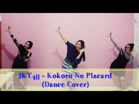 JKT48 - Kokoro No Placard Dance Cover