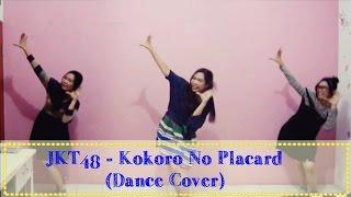 JKT48 - Kokoro No Placard Dance Cover