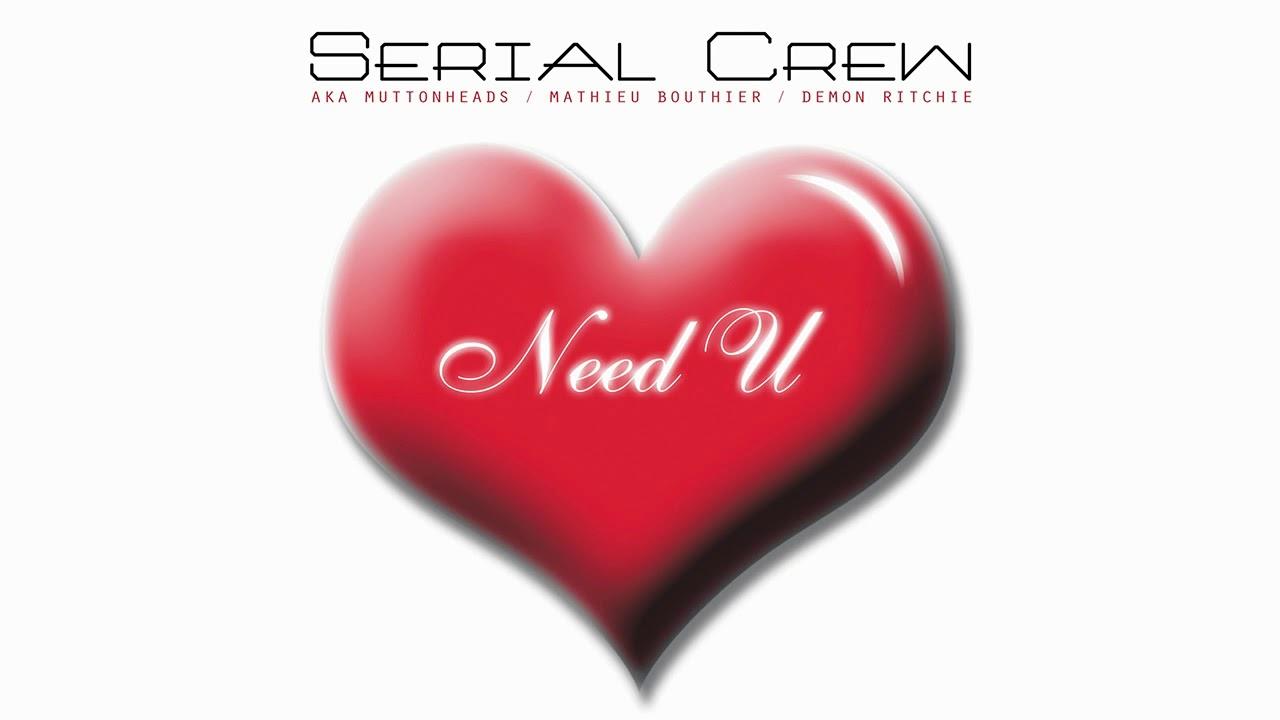 Serial Crew - Need U (Original Mix)