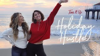 Tone It Up Holiday Hustle Challenge | Have a Happy & Healthy Season!