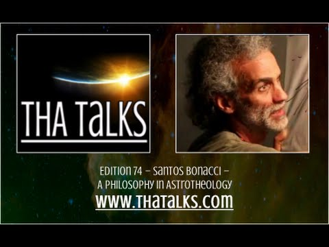 THA Talks – Santos Bonacci – A Philosophy in Astrotheology
