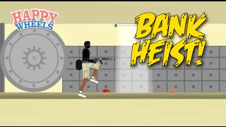 WE ROBBIN' A BANK YALL! [HAPPY WHEELS] [MADNESS!]