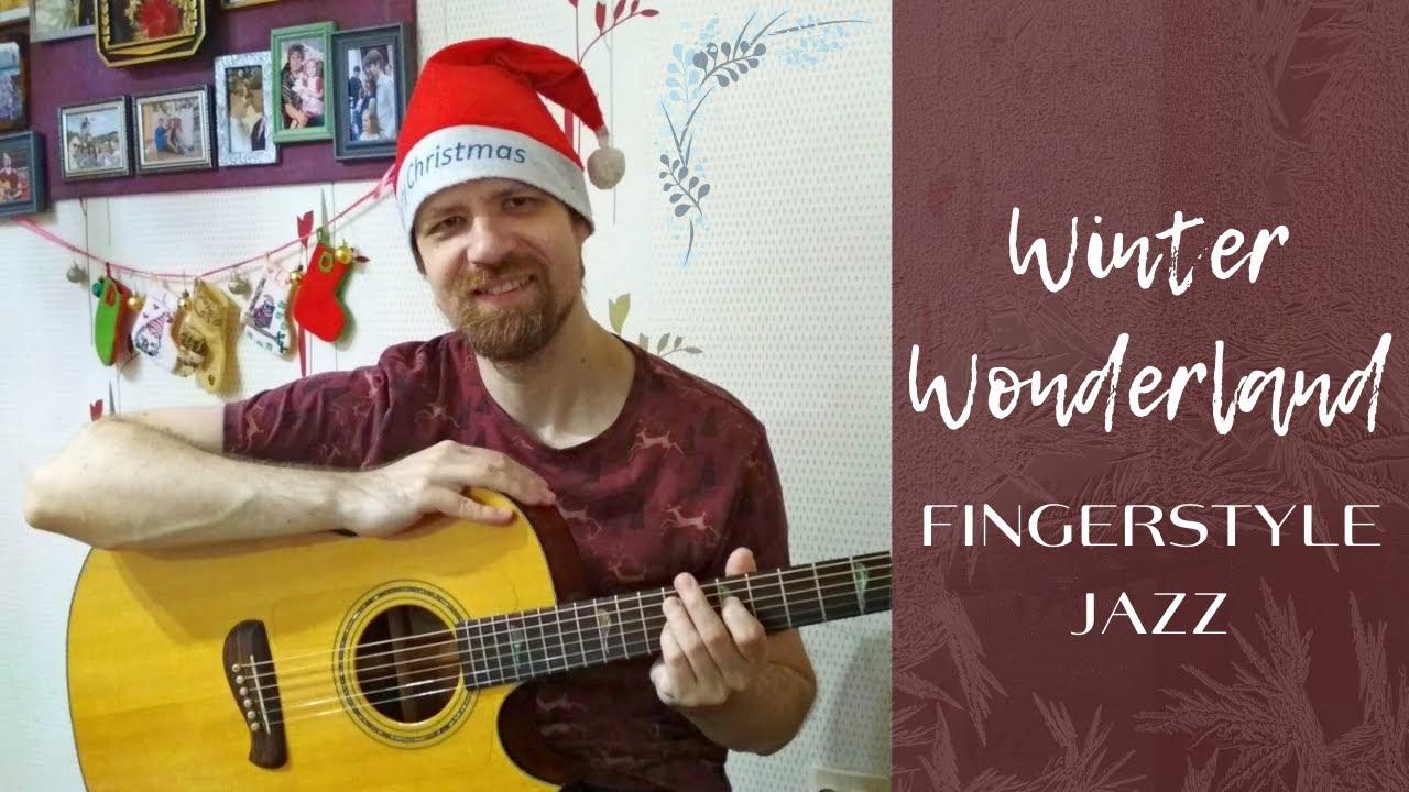 Winter Wonderland | Holiday Music [Fingerstyle Guitar]