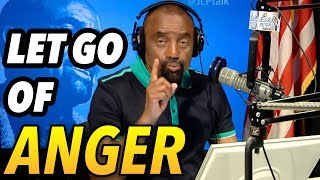 My Advice: Let Go of Anger