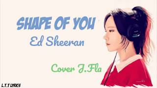 Video Ed Sheeran - Shape Of You (Lyrics) ( J.Fla cover ) download MP3, 3GP, MP4, WEBM, AVI, FLV September 2018