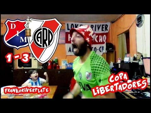 Independiente Medellin ( DIM ) 1 RIVER PLATE 3  | Reacciones Hincha de River | Copa Liberadores