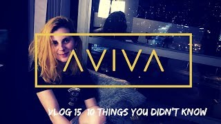 ⌠AViVA⌡ - VLOG EP15 10 THINGS YOU DIDN'T KNOW
