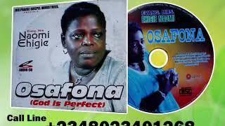 EVANG. (MRS) NAOMI EHÏGIE - Music Video- Titled: OSAFONA (God is Perfect) Audio CD.