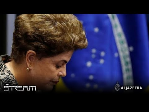 The Stream - The fall of Brazil's Dilma Rousseff