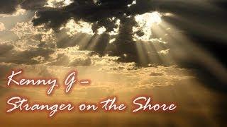Kenny G - Stranger on the Shore