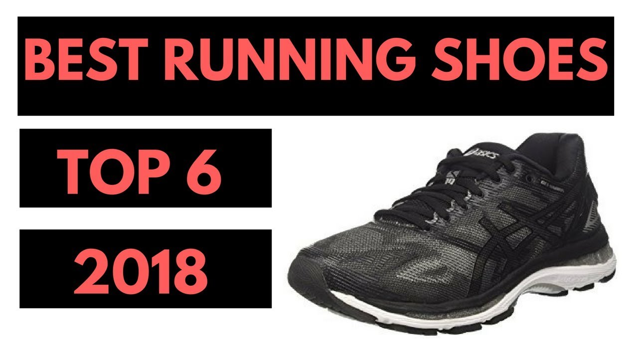 Top 6 Best Running Shoes 2018