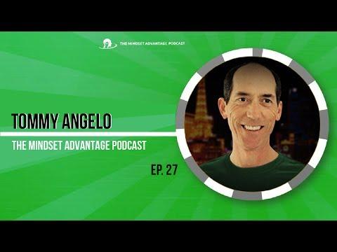Tommy Angelo - The Mindset Advantage Podcast #27