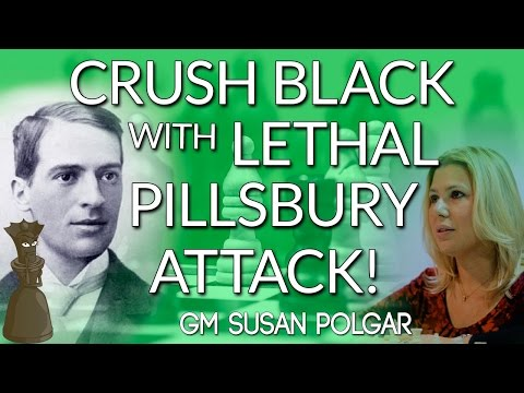 Crush Black with the Lethal Pillsbury 💀 Attack! - GM Susan Polgar