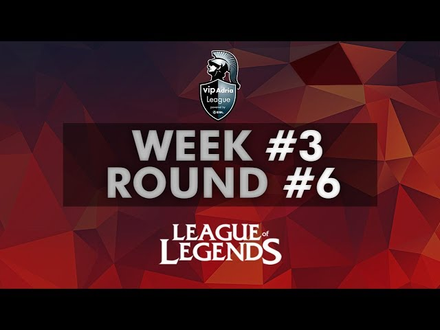 Vip Adria League  | LoL Group Stage | Week #3 - Round 6