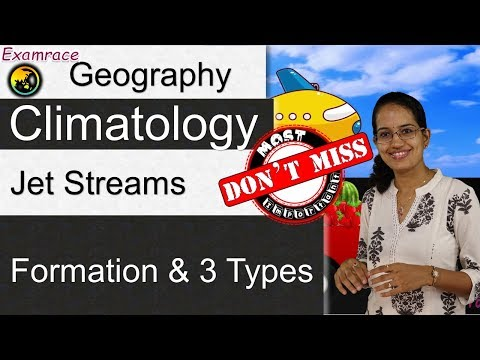 Jet Streams - Formation & 3 Types In Climatology (Examrace - Dr. Manishika)