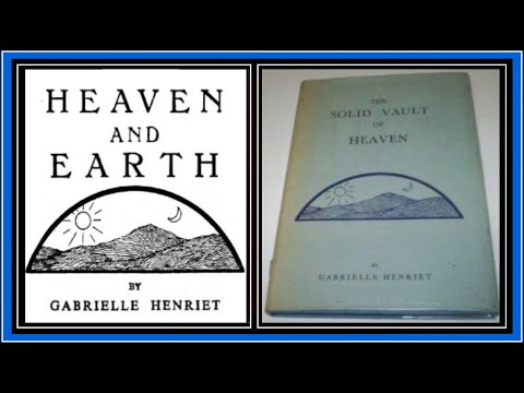 The Crystalline Firmament & Cosmic Devices  Heaven & Earth Full Flat Earth Documentary