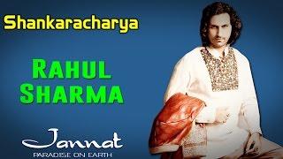 Shankaracharya | Rahul Sharma (Album: Jannat- Paradise on Earth)