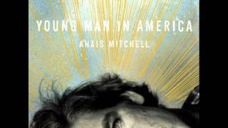 Watch Anais Mitchell Young Man In America video