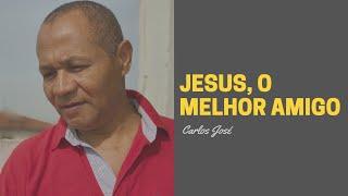 JESUS, O MELHOR AMIGO - 324 H. CRISTÃ - Carlos José