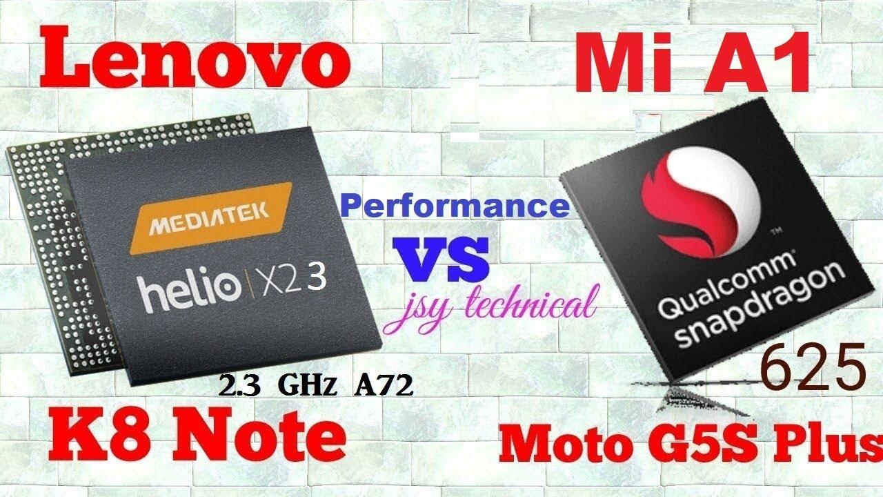 Best Comparison Mediatek Helio X23 vs Qualcomm Snapdragon 625 ft  Lenovo K8  Note vs Xiaomi Mi A1