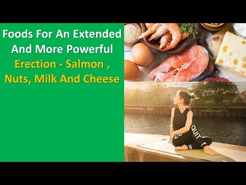 Foods for an extended and more powerful erection - Salmon , Nuts, milk and cheese