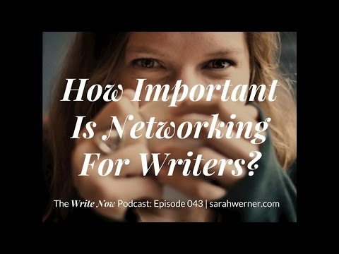 How Important Is Networking For Writers?
