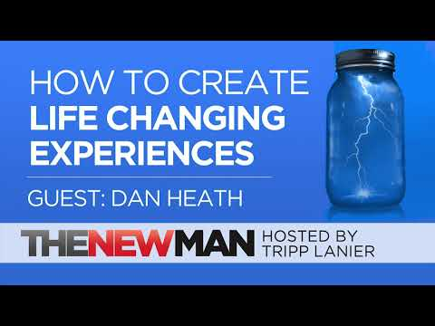 How to Create Life Changing Experiences | Dan Heath | Interviewed by Tripp Lanier