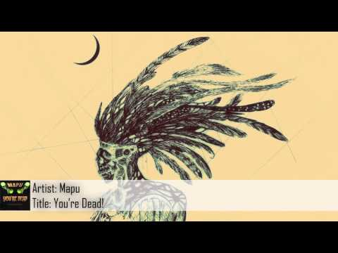 [Dubstep] Mapu - You're Dead! (Free Download)
