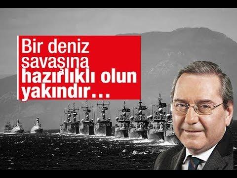 Ardan ZENTÜRK : Bir deniz savaşına hazırlıklı olun, yakındır…