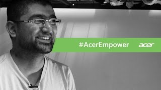 #AcerEmpower: The Complete Story