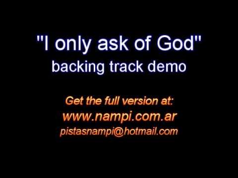 I only ask of God / karaoke instrumental