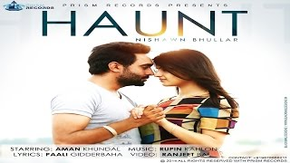Haunt | Nishawn Bhullar Feat Rupin Kahlon | Prism Records Official Video Latest 2014 full HD